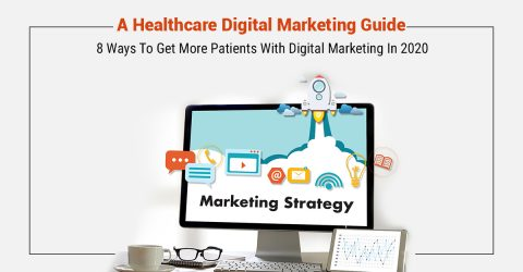 Healthcare Digital Marketing Strategy 2020